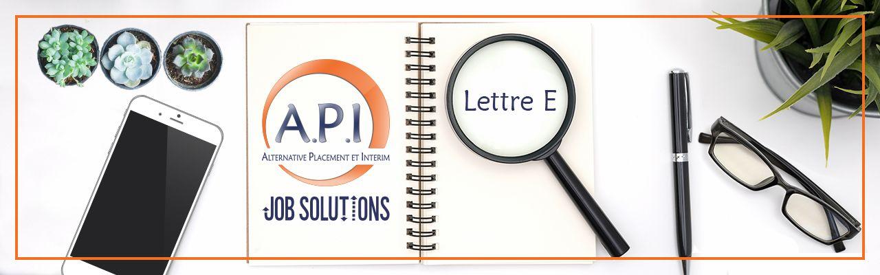 API, lexique de l'intérim : lettre E